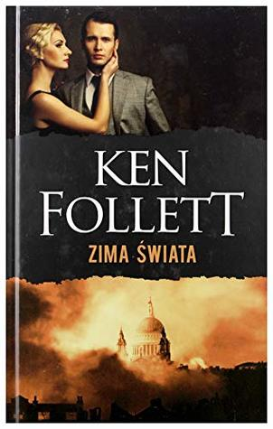 Zima Ĺwiata. Trylogia Stulecie (Tom 2) - Ken Follett [KSIÄĹťKA]