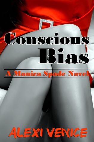 Conscious Bias, A Monica Spade Novel (#1)