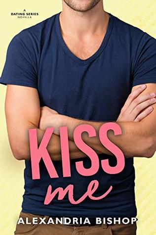 Kiss Me (Dating #4)