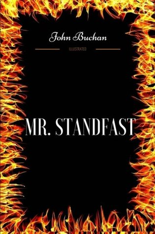Mr. Standfast: By John Buchan - Illustrated