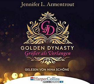 Golden Dynasty - Größer als Verlangen: de-Vincent-Saga 1.