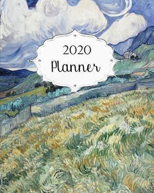 Calendar Of December Saints 2020 2020 Planner: Van Gogh Daily, Weekly & Monthly Calendars January