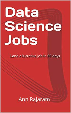 Data Science Jobs: Land a lucrative job in 90 days