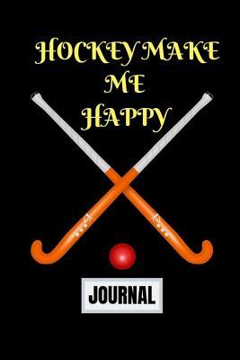 Hockey make me happy journal: hockey mom gifts, hockey fathers day gifts hockey gifts for boys notebook diary blank lined 145 pages
