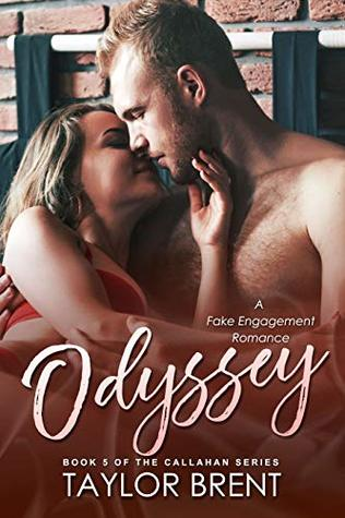 Odyssey: A Fake Engagement Romance (The Callahan Series Book 5)