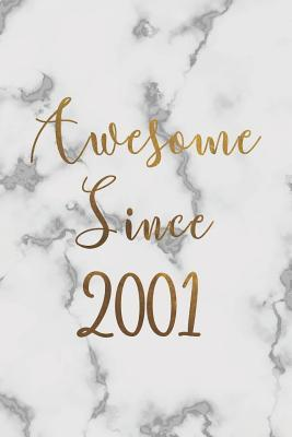 Awesome Since 2001: 2001 Birth Year College Ruled Line Notebook/Journal For Boys, Girls, Son, Daughter, Brother And Sister. Perfect Birthday Gift