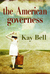 The American Governess by Kay Bell