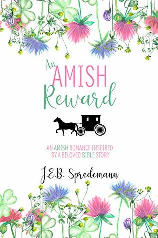 An Amish Reward: An Amish Romance Inspired by a Beloved Bible Story