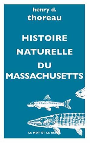 Histoire naturelle du Massachusetts (Les essais de Thoreau t. 9)