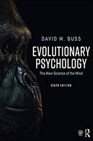 Evolutionary Psychology: The New Science of the Mind, 6th Edition