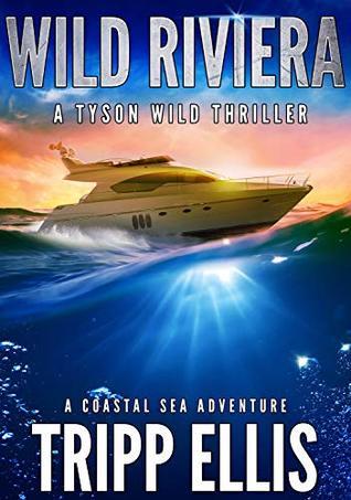 Wild Riviera (Tyson Wild Thriller #3)