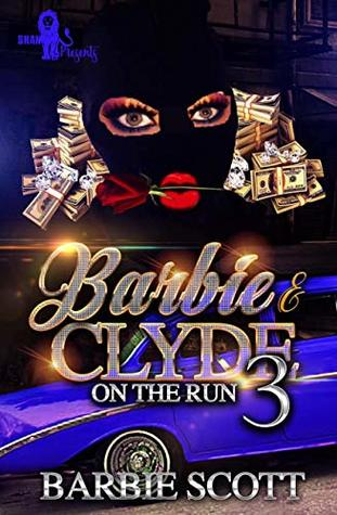 Barbie & Clyde 3: On The Run