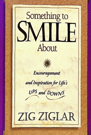 Something to Smile About: Encouragement and Inspiration for Life's Ups and Downs