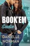 Book'em Sadie (Iron Badges Book 1)