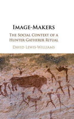 Image-Makers: The Social Context of a Hunter-Gatherer Ritual