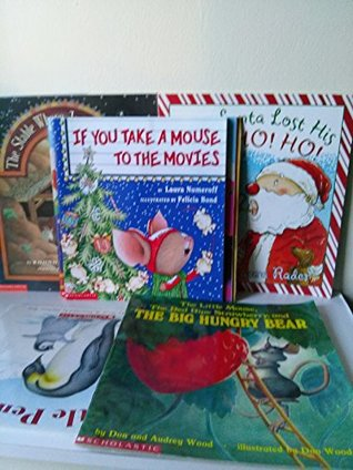 Scholastic Christmas Pack: If You Take a Mouse to the Movies; Frozen Noses; the Stable Where Jesus Was Born; When Santa Lost His Ho Ho Ho; Little Lost Puppy