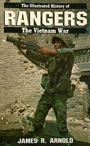 Rangers: The Illustrated History of the Vietnam War