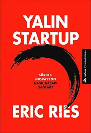 Yalın Startup: Sürekli İnovasyon Nasıl Başarı Sağlar?