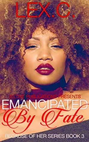 Emancipated by Fate (Because of Her Book 3)