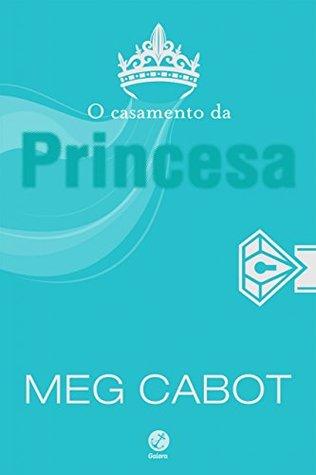 O casamento da princesa - O diário da princesa - vol. 11