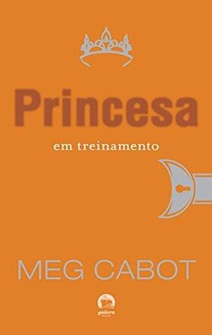 Princesa em treinamento - O diário da princesa - vol. 6