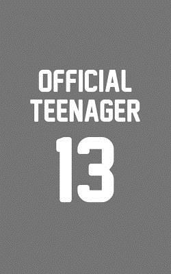 Official Teenager 13: Official Teenager 13 Notebook - Funny 13th Thirteenth Birthday Diary Doodle Book Gift For Boys And Girls Born In 2005 Who Turn Thirteen This Year Becoming Teenagers Officially - Light 13 Candles