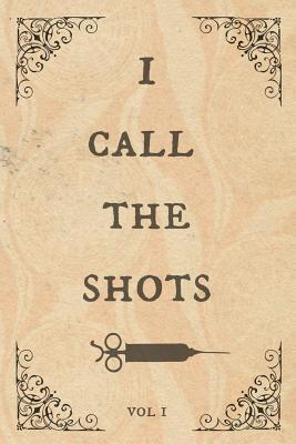 I call the shots: Notebook, perfect novelty gift for an amazing Nurse, Doctor, Dentists, Anaesthetist or anyone else!
