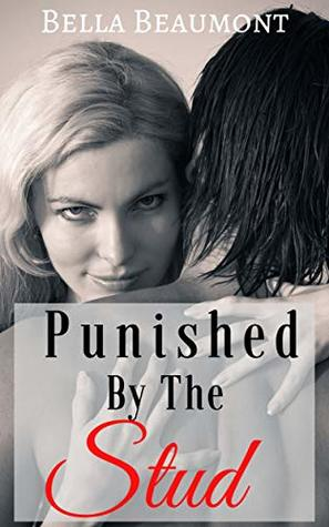 Punished by the Stud (Taming Ms. Steele Book 1)