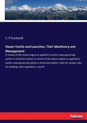 Steam Yachts and Launches, Their Machinery and Manegement