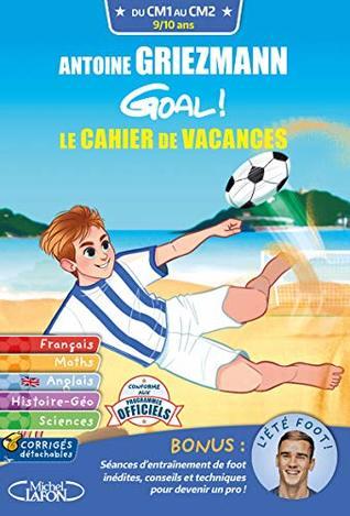 Antoine Griezmann Goal ! Le cahier de vacances CM1-CM2
