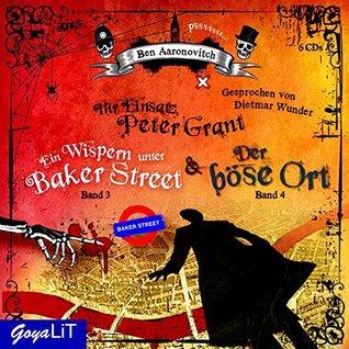 Ihr Einsatz, Peter Grant: Ein Wispern unter Baker Street & Der böse Ort