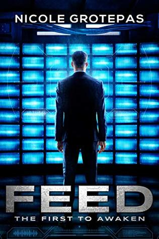 Feed: The First to Awaken (A Near Future Reality TV Dystopian) (The Feeds Book 1)