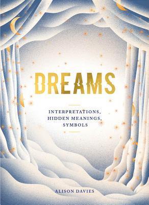 Dreams: Interpretations- Hidden Meanings- Symbols