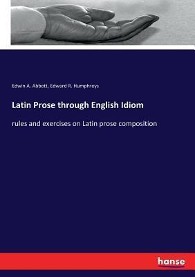 Latin Prose through English Idiom