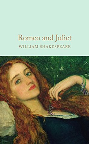 Romeo and Juliet (Macmillan Collector's Library Book 35)