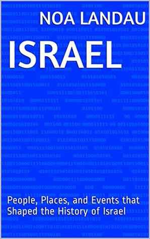 Israel: People, Places, and Events that Shaped the History of Israel