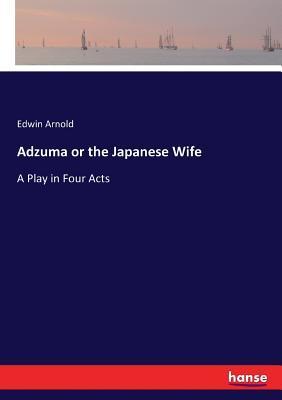 Adzuma or the Japanese Wife