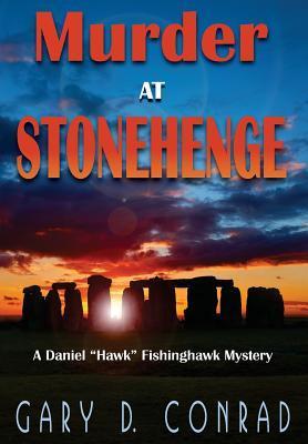 "Murder at Stonehenge (Daniel ""Hawk"" Fishinghawk Mystery, #2)"