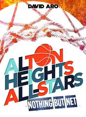 Nothing But Net (Alton Heights All-Stars #2)