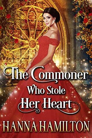 The Commoner Who Stole Her Heart: A Historical Regency Romance Novel