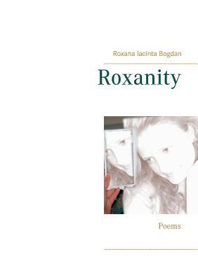 Roxanity: Poems