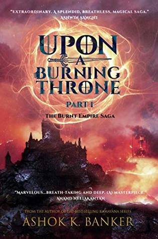 Upon a Burning Throne: Part One