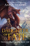 Daughter of Fate by Aaron Hodges
