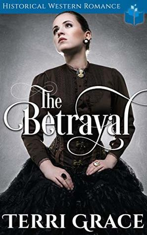 The Betrayal: Historical Western Romance