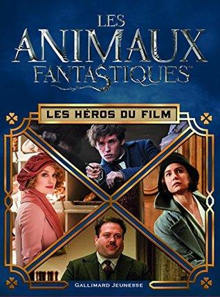 Les animaux fantastiques : Les héros du film