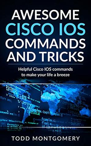 Awesome Cisco IOS Commands and Tricks: Helpful Cisco IOS commands to make your life a breeze