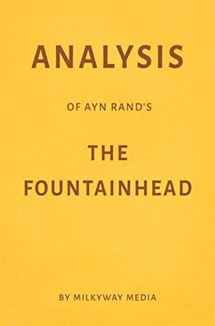 Analysis of Ayn Rand's The Fountainhead by Milkyway Media