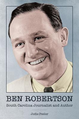 Ben Robertson: South Carolina Journalist and Author