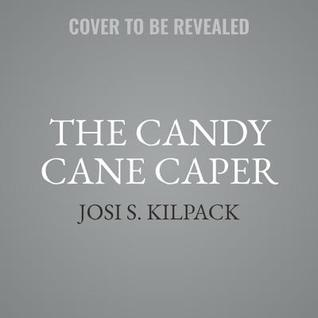 The Candy Cane Caper: A Mystery with Recipes
