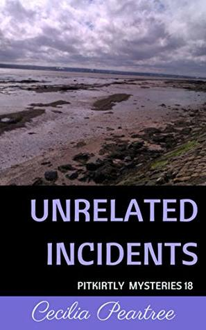 Unrelated Incidents (Pitkirtly Mysteries Book 18)